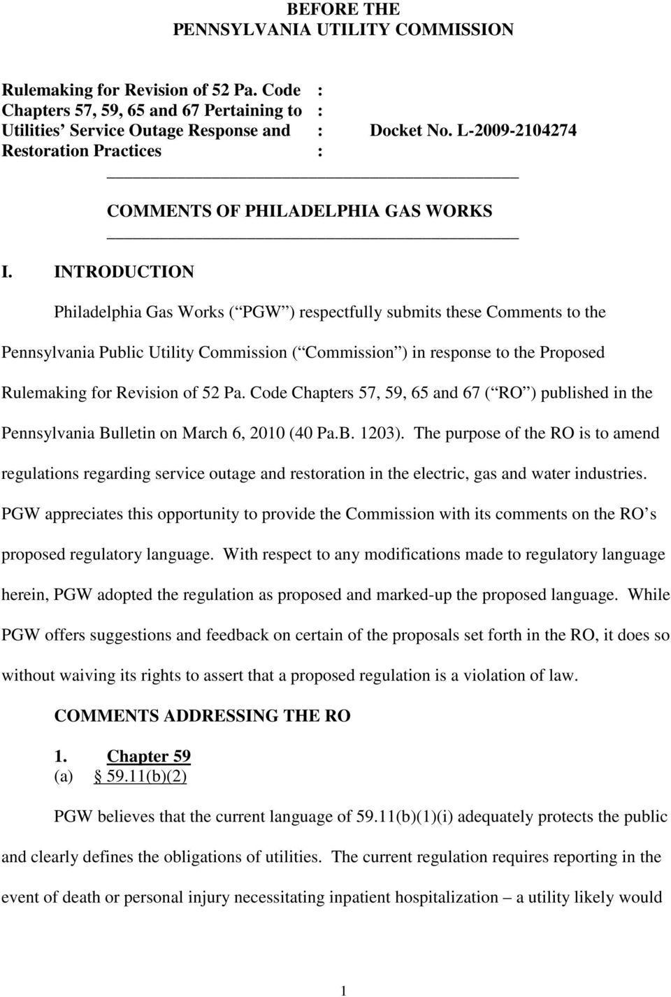 INTRODUCTION COMMENTS OF PHILADELPHIA GAS WORKS Philadelphia Gas Works ( PGW ) respectfully submits these Comments to the Pennsylvania Public Utility Commission ( Commission ) in response to the