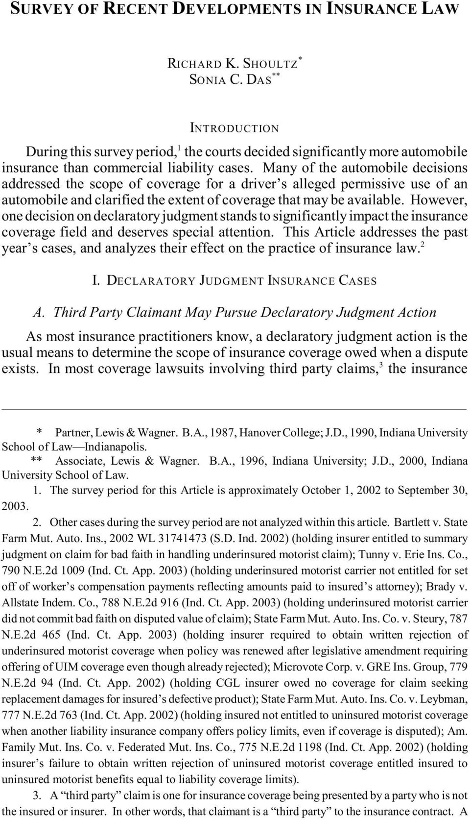 Many of the automobile decisions addressed the scope of coverage for a driver s alleged permissive use of an automobile and clarified the extent of coverage that may be available.