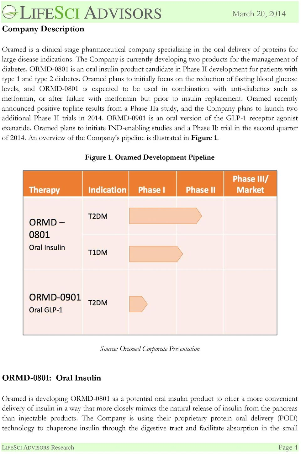 Oramed plans to initially focus on the reduction of fasting blood glucose levels, and ORMD-0801 is expected to be used in combination with anti-diabetics such as metformin, or after failure with