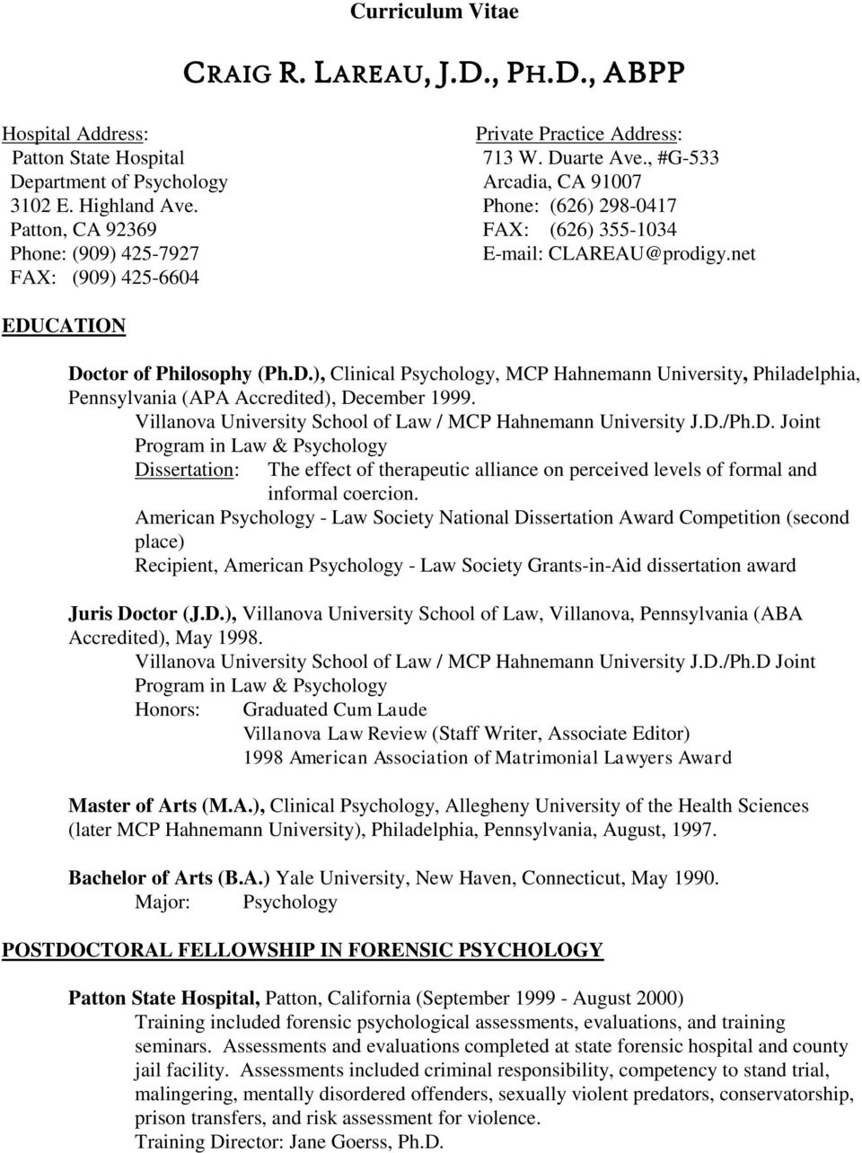 CATION Doctor of Philosophy (Ph.D.), Clinical Psychology, MCP Hahnemann University, Philadelphia, Pennsylvania (APA Accredited), December 1999.