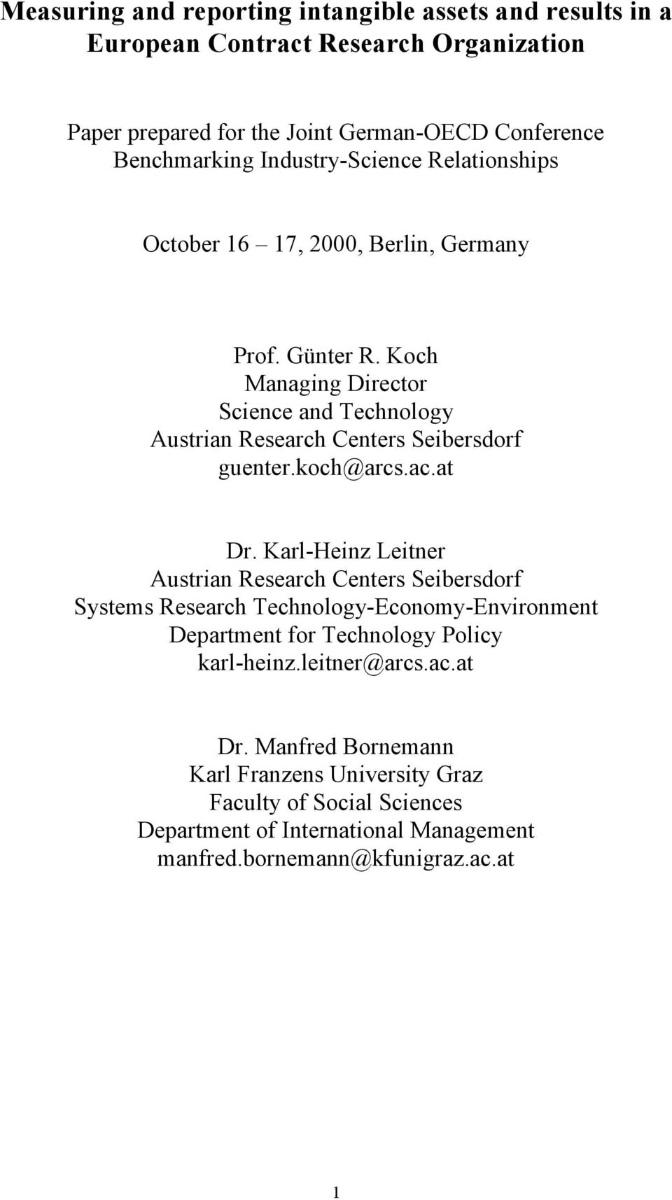 Koch Managing Director Science and Technology Austrian Research Centers Seibersdorf guenter.koch@arcs.ac.at Dr.