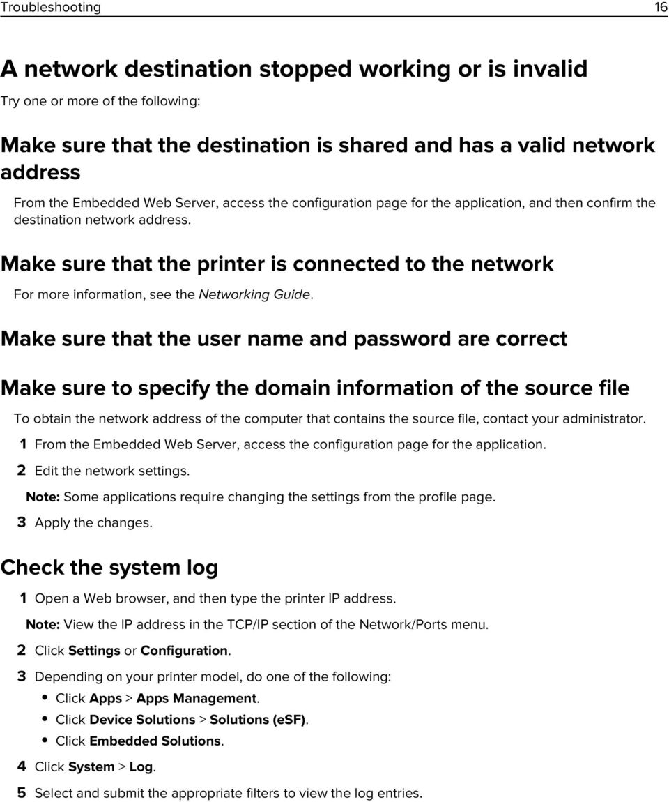 Make sure that the printer is connected to the network For more information, see the Networking Guide.
