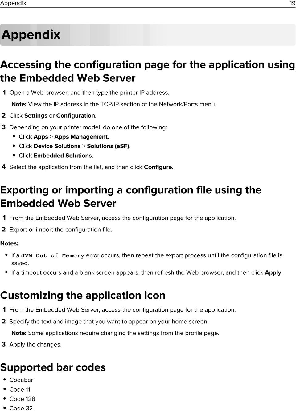 Click Device Solutions > Solutions (esf). Click Embedded Solutions. 4 Select the application from the list, and then click Configure.