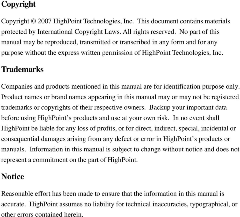Trademarks Companies and products mentioned in this manual are for identification purpose only.
