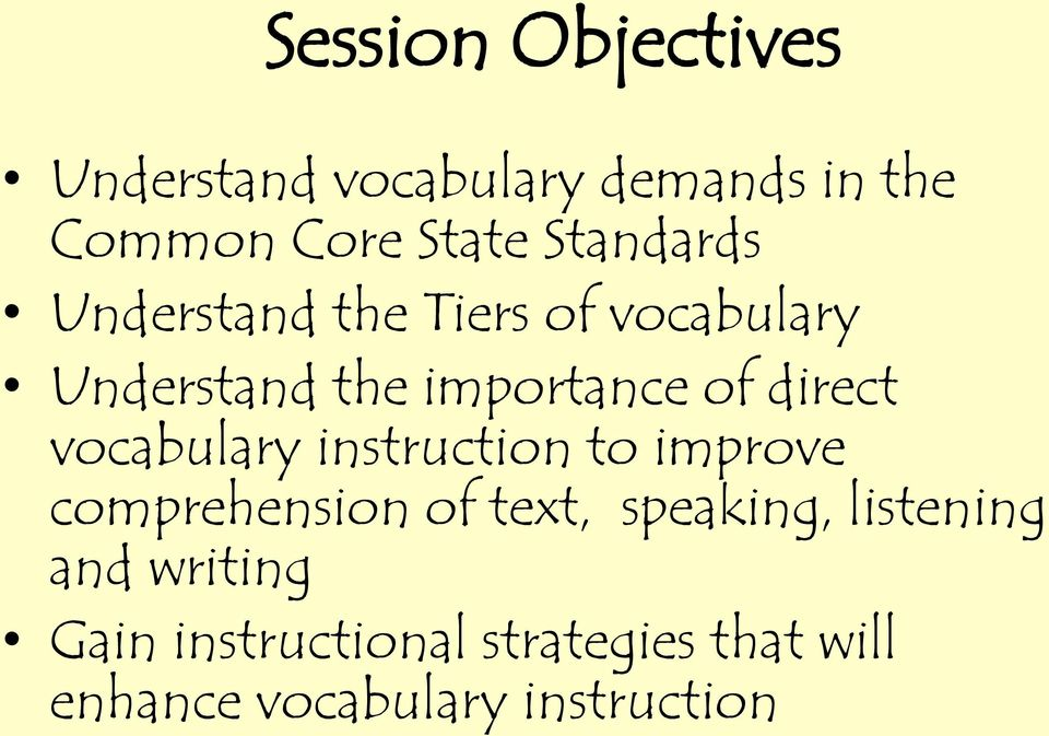direct vocabulary instruction to improve comprehension of text, speaking,