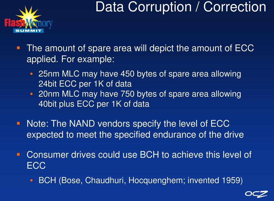 of spare area allowing 40bit plus ECC per 1K of data Note: The NAND vendors specify the level of ECC expected to meet