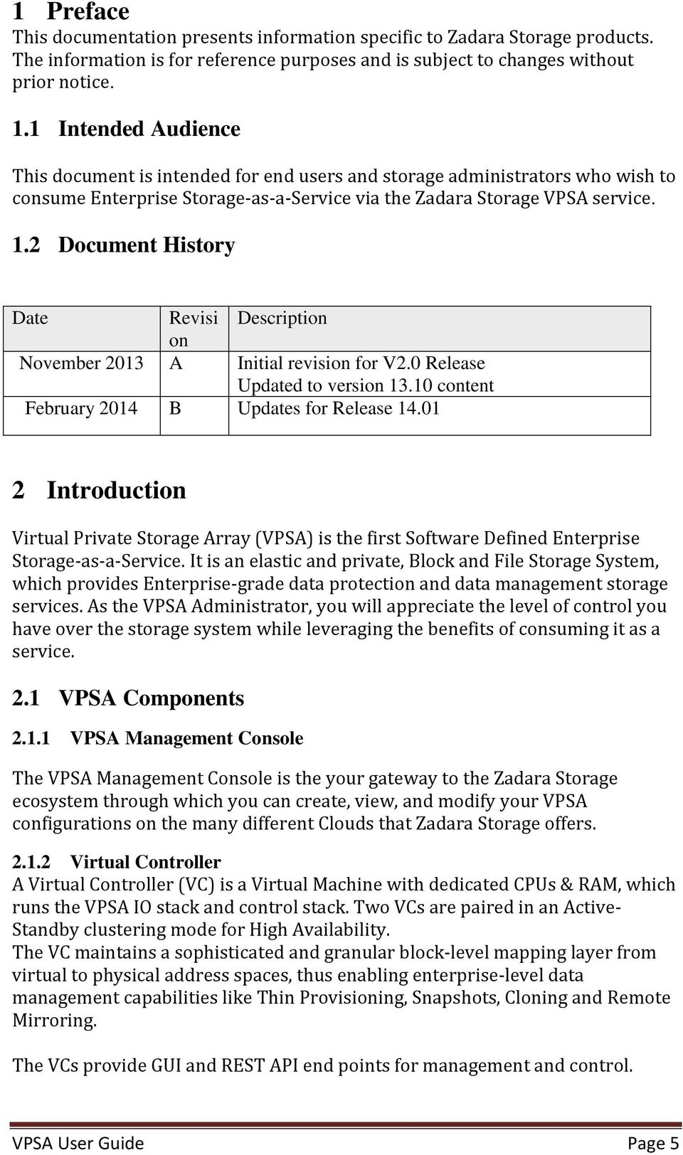 2 Document History Date Revisi Description on November 2013 A Initial revision for V2.0 Release Updated to version 13.10 content February 2014 B Updates for Release 14.