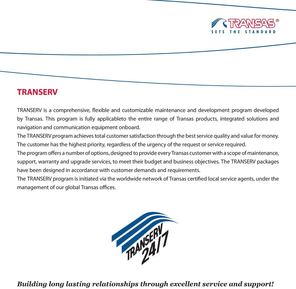 The TRANSERV program achieves total customer satisfaction through the best service quality and value for money.