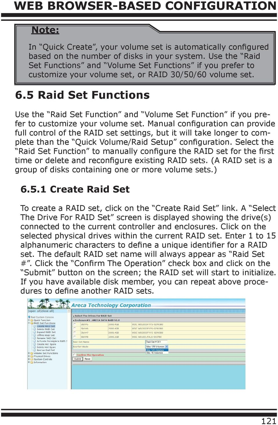 5 Raid Set Functions Use the Raid Set Function and Volume Set Function if you prefer to customize your volume set.