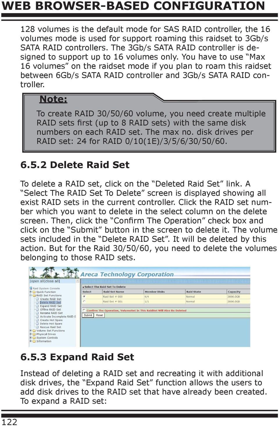 You have to use Max 16 volumes on the raidset mode if you plan to roam this raidset between 6Gb/s SATA RAID controller and 3Gb/s SATA RAID controller.