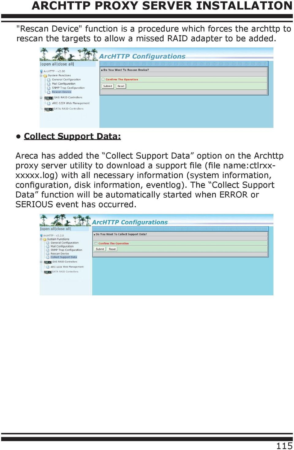 Collect Support Data: Areca has added the Collect Support Data option on the Archttp proxy server utility to download a support file