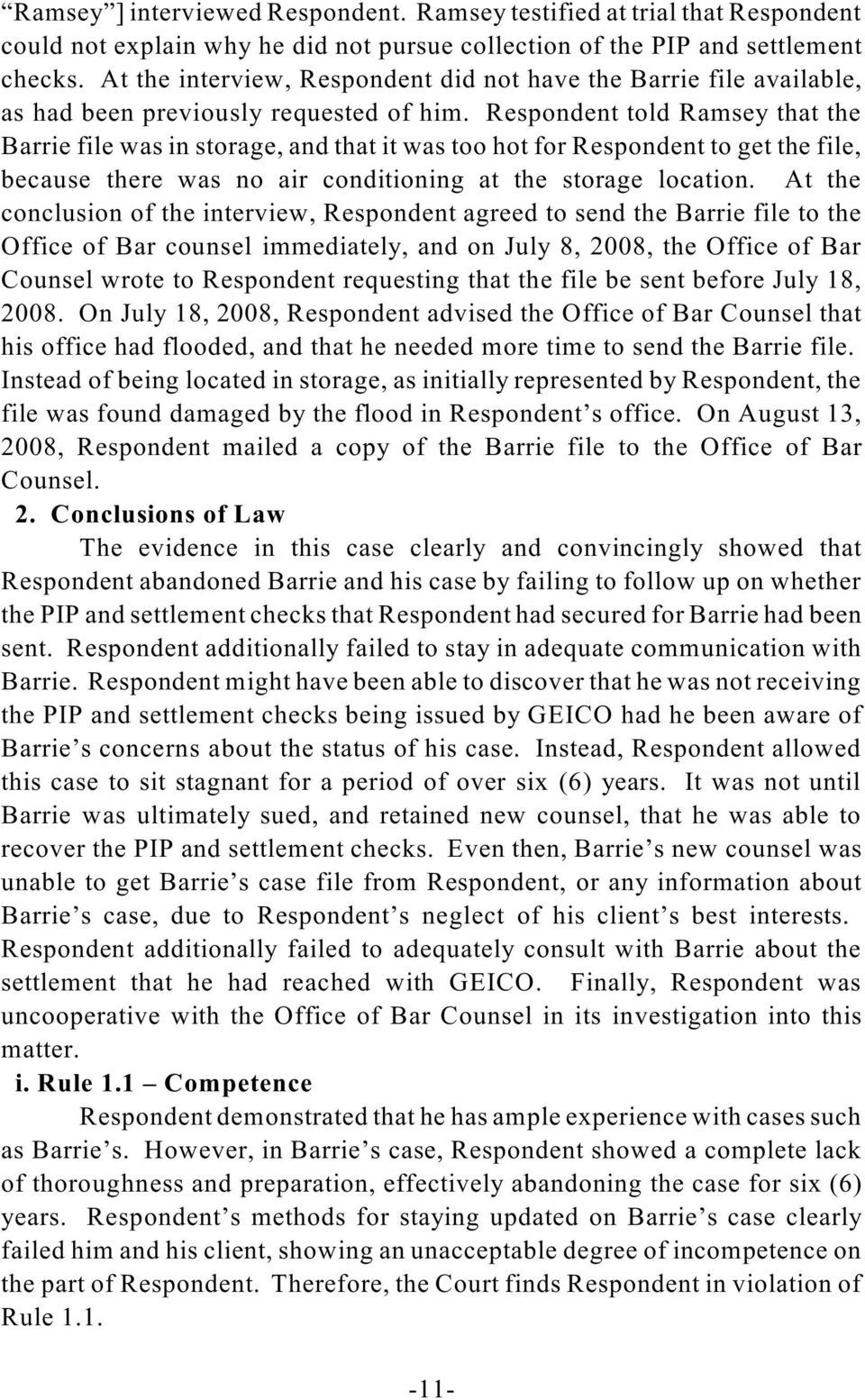Respondent told Ramsey that the Barrie file was in storage, and that it was too hot for Respondent to get the file, because there was no air conditioning at the storage location.