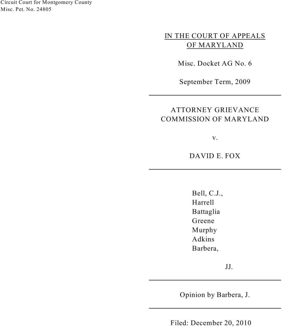 6 September Term, 2009 ATTORNEY GRIEVANCE COMMISSION OF MARYLAND v. DAVID E.