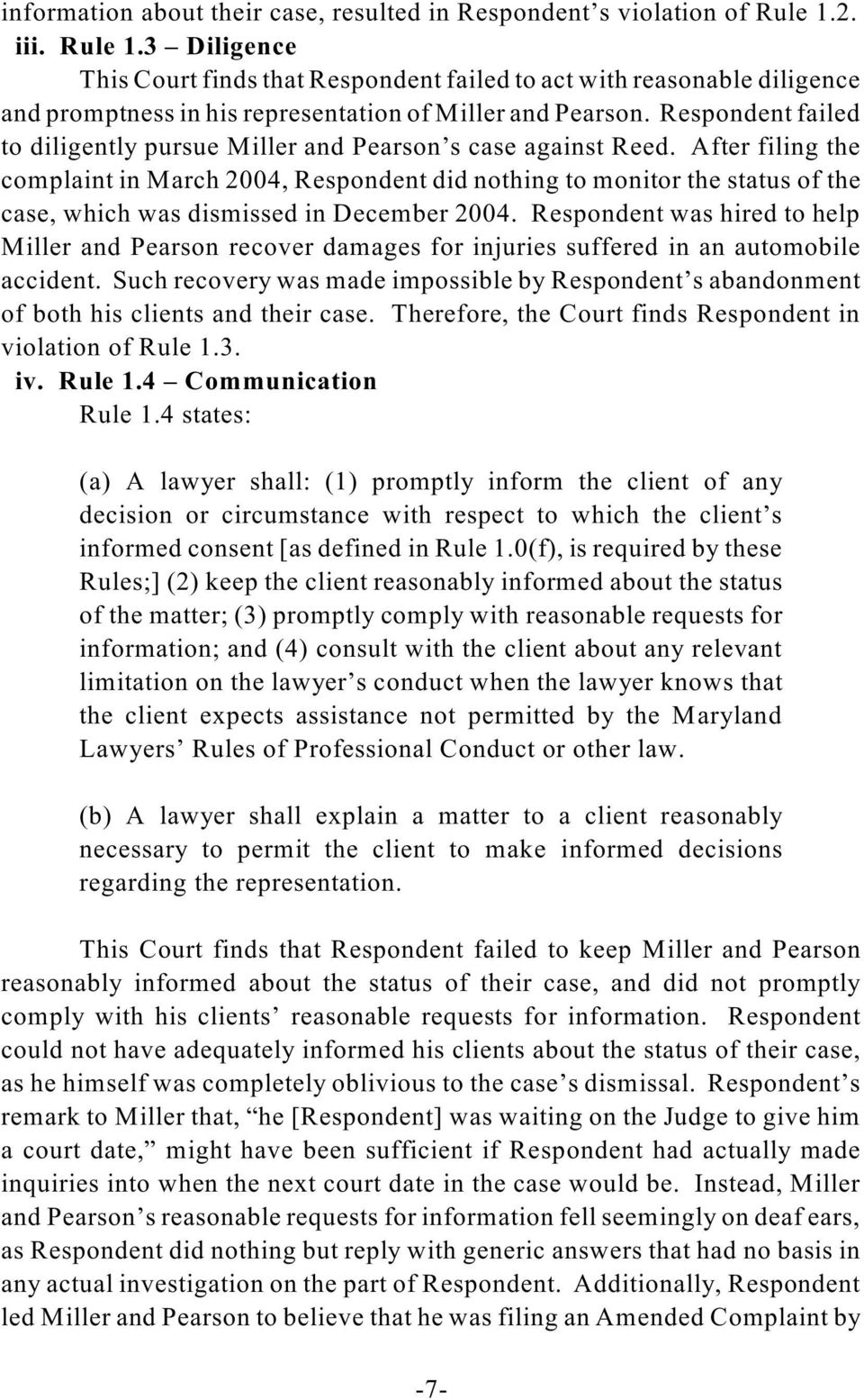 Respondent failed to diligently pursue Miller and Pearson s case against Reed.
