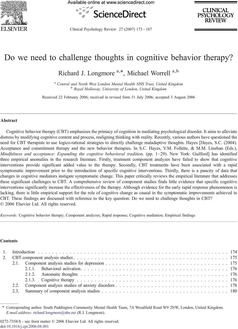 revised form 31 July 2006; accepted 3 August 2006 Abstract Cognitive behavior therapy (CBT) emphasizes the primacy of cognition in mediating psychological disorder.