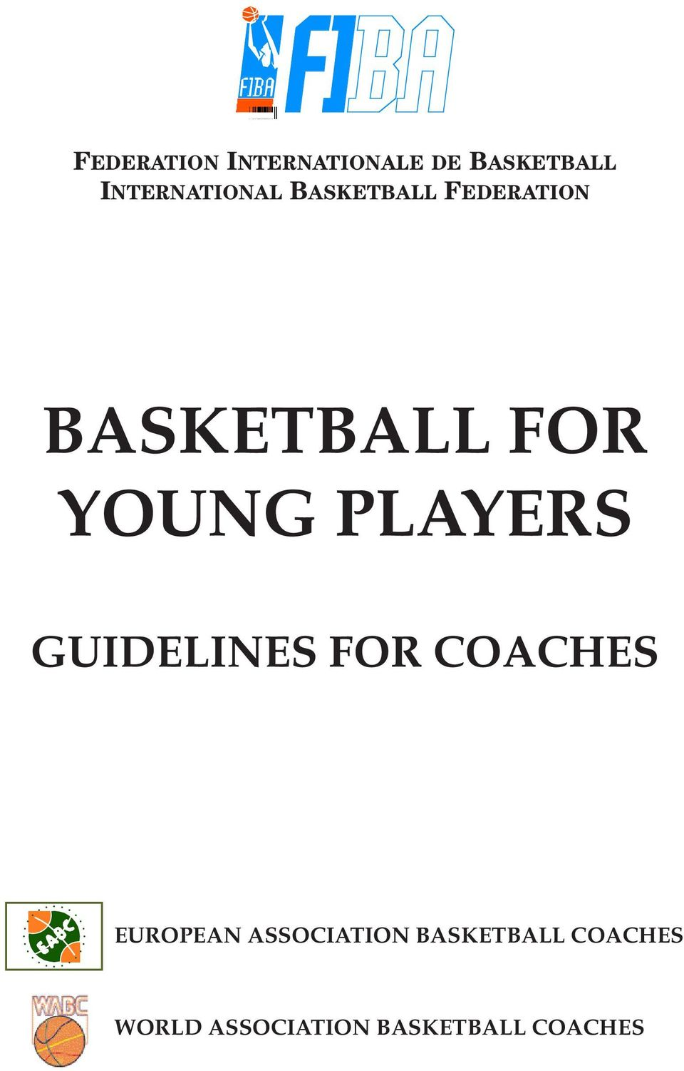 YOUNG PLAYERS GUIDELINES FOR COACHES EUROPEAN