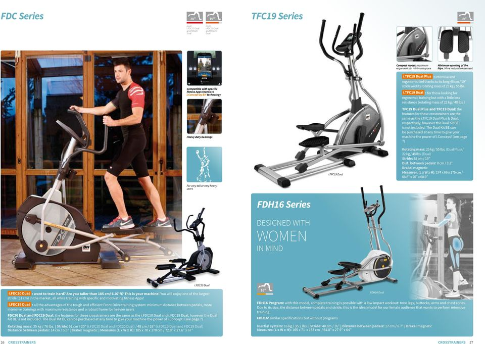 tfc19 Plus : intensive and ergonomic feel thanks to its long 48 cm / 19 stride and its rotating mass of 25 kg / 55 i.