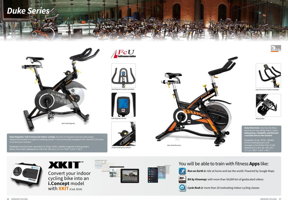 It also comes fully equipped with a backlit to control your workout Flywheel: chromed steel, equivalent to 20 kg / 44 Brake: magnetic braking system Drive: Poly-V belt Measures (L x W x H): 104 x 63