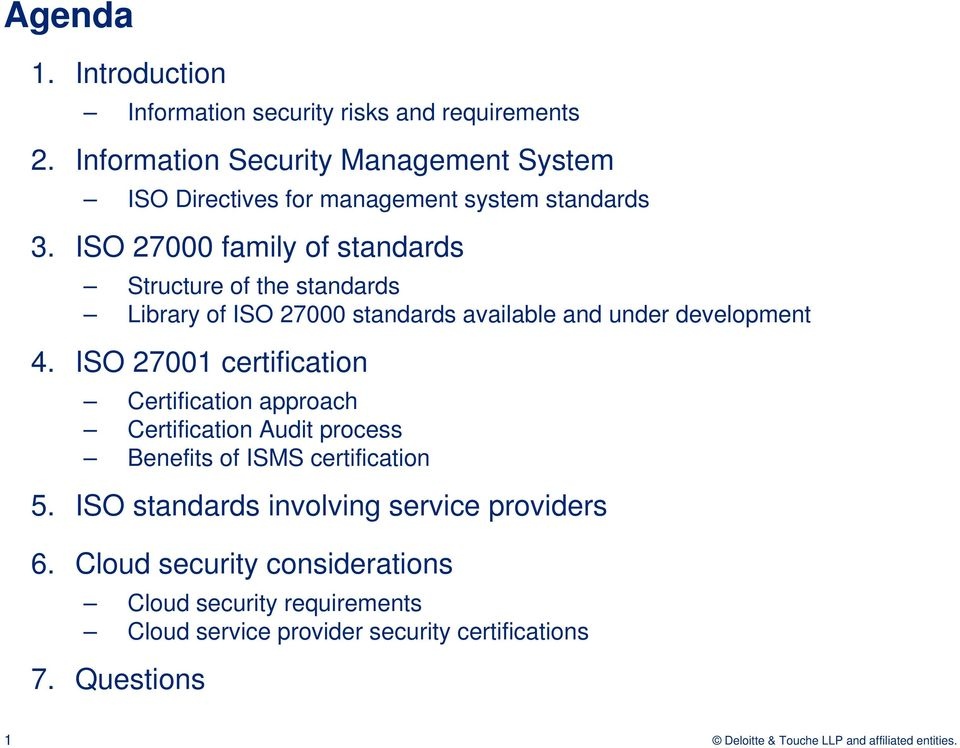 ISO 27000 family of standards Structure of the standards Library of ISO 27000 standards available and under development 4.