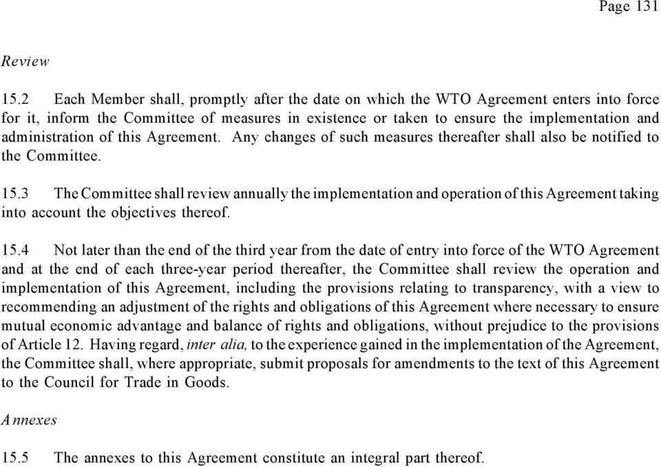 administration of this Agreement. Any changes of such measures thereafter shall also be notified to the Committee. 15.