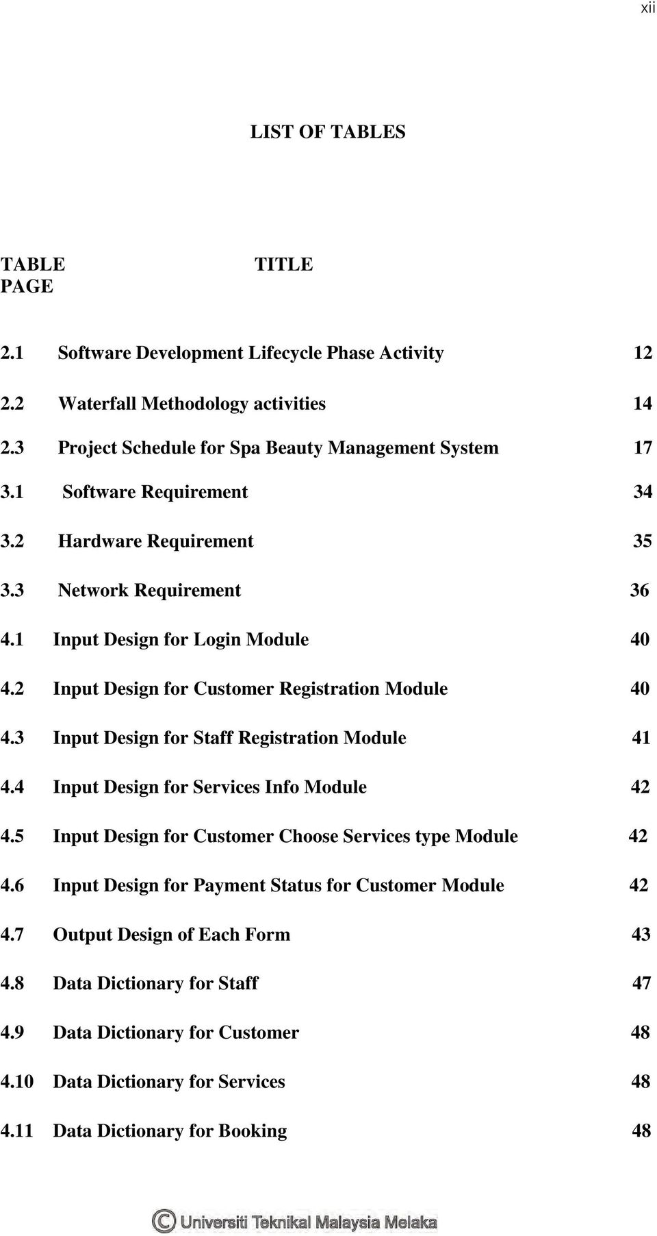 3 Input Design for Staff Registration Module 41 4.4 Input Design for Services Info Module 42 4.5 Input Design for Customer Choose Services type Module 42 4.