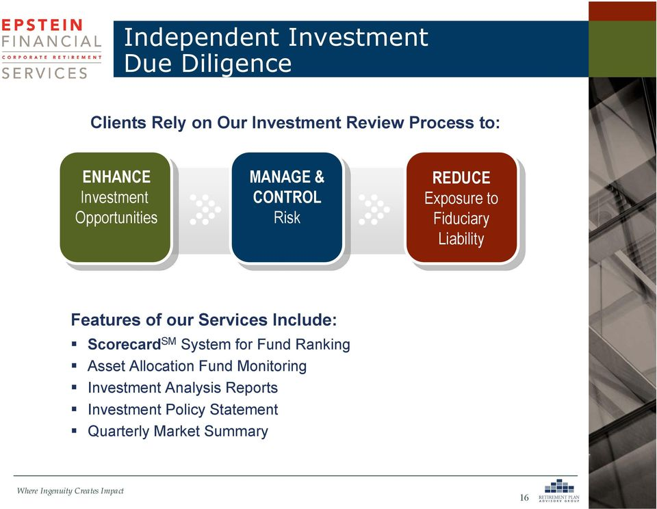 Liability Features of our Services Include: Scorecard SM System for Fund Ranking Asset
