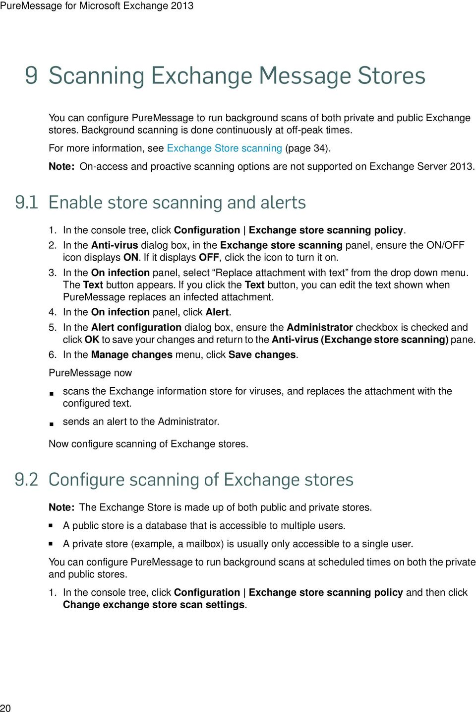 Note: On-access and proactive scanning options are not supported on Exchange Server 2013. 9.1 Enable store scanning and alerts 1.