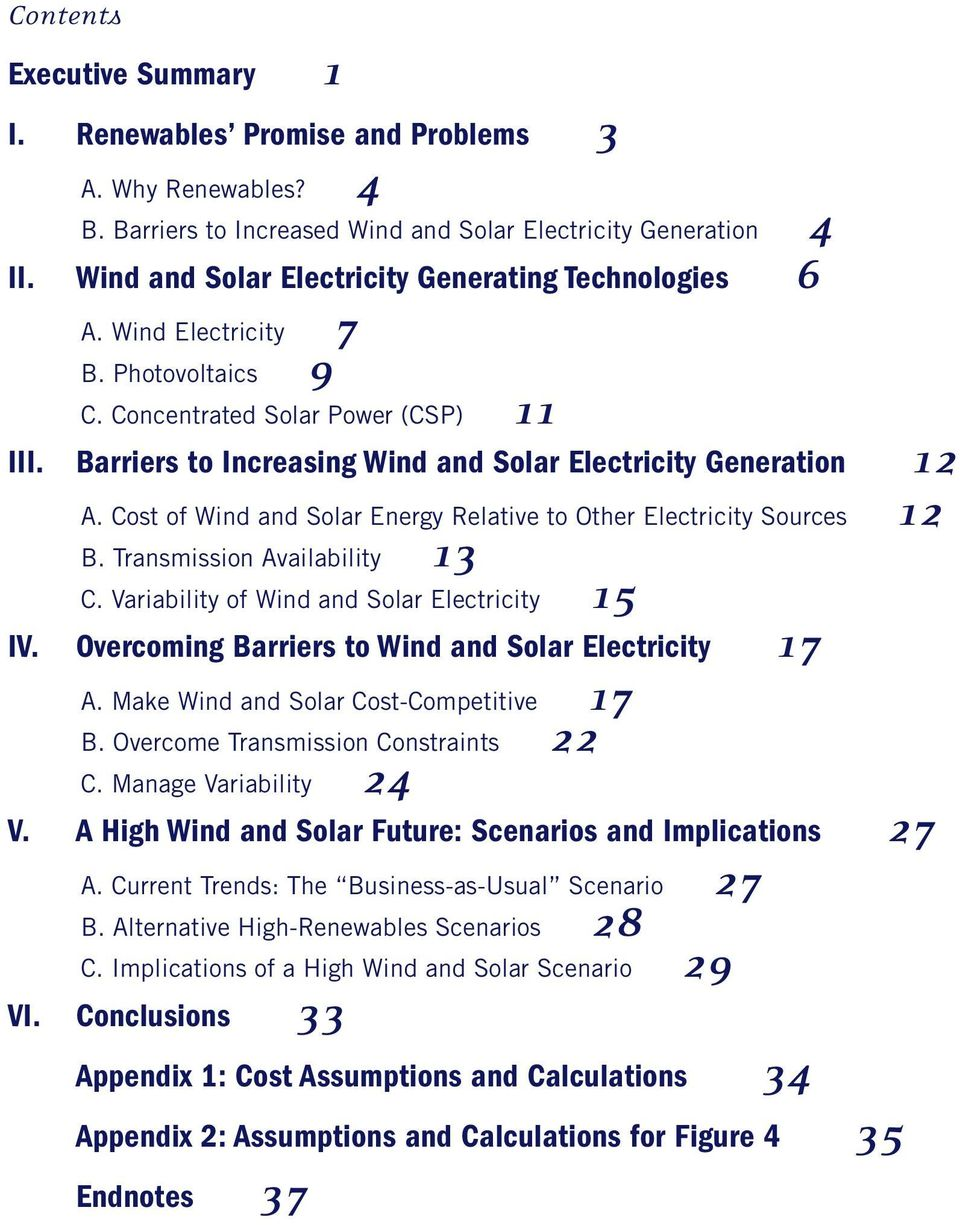 Barriers to Increasing Wind and Solar Electricity Generation 12 A. Cost of Wind and Solar Energy Relative to Other Electricity Sources 12 B. Transmission Availability 13 C.