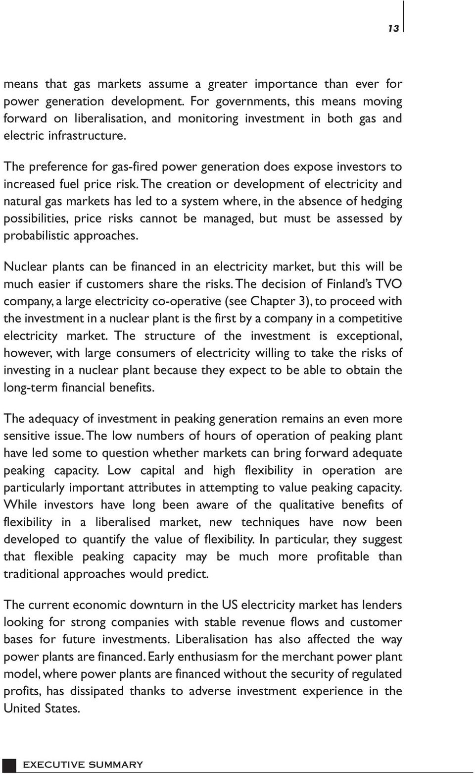 The preference for gas-fired power generation does expose investors to increased fuel price risk.