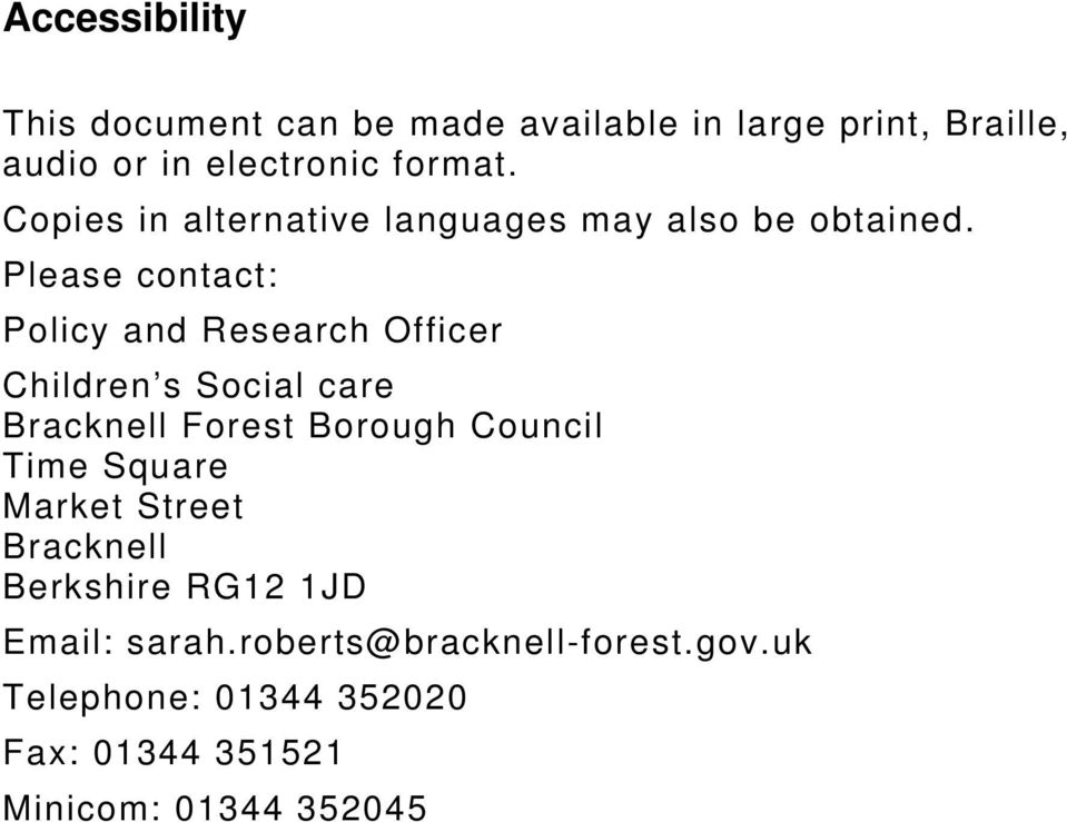 Please contact: Policy and Research Officer Children s Social care Bracknell Forest Borough Council Time
