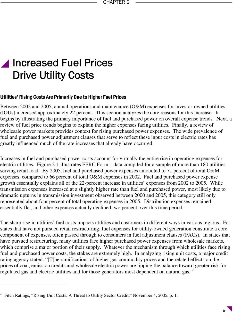 It begins by illustrating the primary importance of fuel and purchased power on overall expense trends. Next, a review of fuel price trends begins to explain the higher expenses facing utilities.