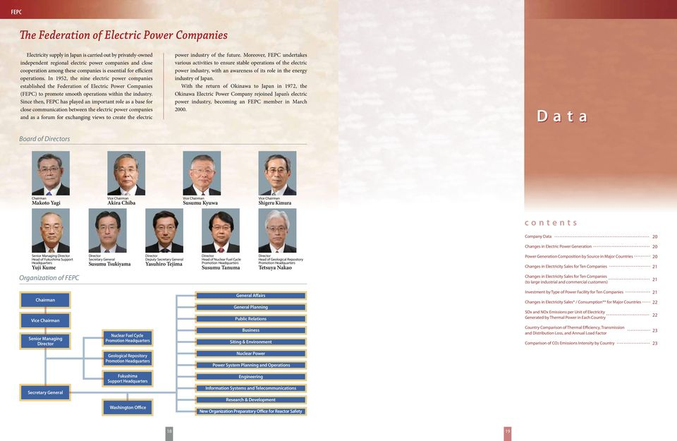 Since then, FEPC has played an important role as a base for close communication between the electric power companies and as a forum for exchanging views to create the electric Board of Directors