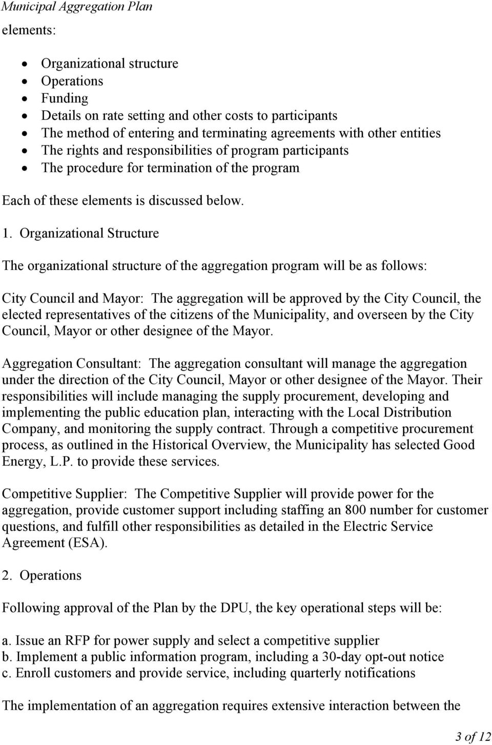 Organizational Structure The organizational structure of the aggregation program will be as follows: City Council and Mayor: The aggregation will be approved by the City Council, the elected