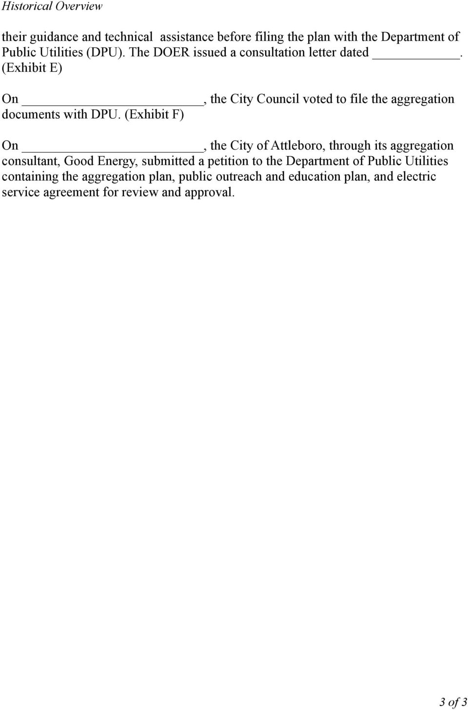 (Exhibit F) On, the City of Attleboro, through its aggregation consultant, Good Energy, submitted a petition to the Department of