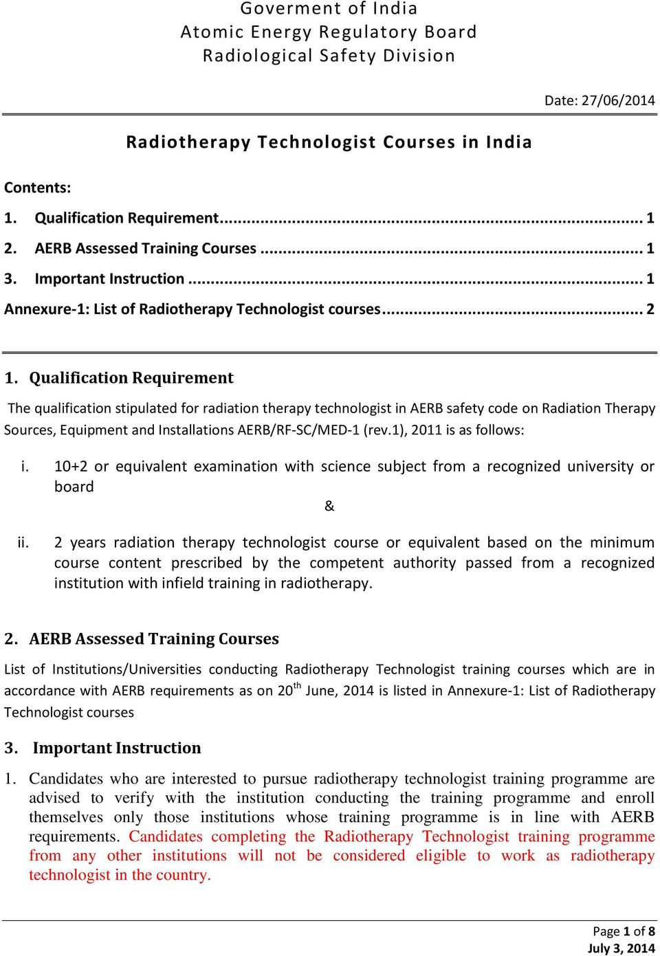Qualification Requirement The qualification stipulated for radiation therapy technologist in AERB safety code on Radiation Therapy Sources, Equipment and Installations AERB/RF-SC/MED-1 (rev.