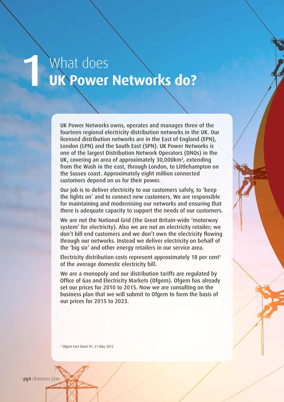 UK Power Networks is one of the largest Distribution Network Operators (DNOs) in the UK, covering an area of approximately 3,km 2, extending from the Wash in the east, through London, to