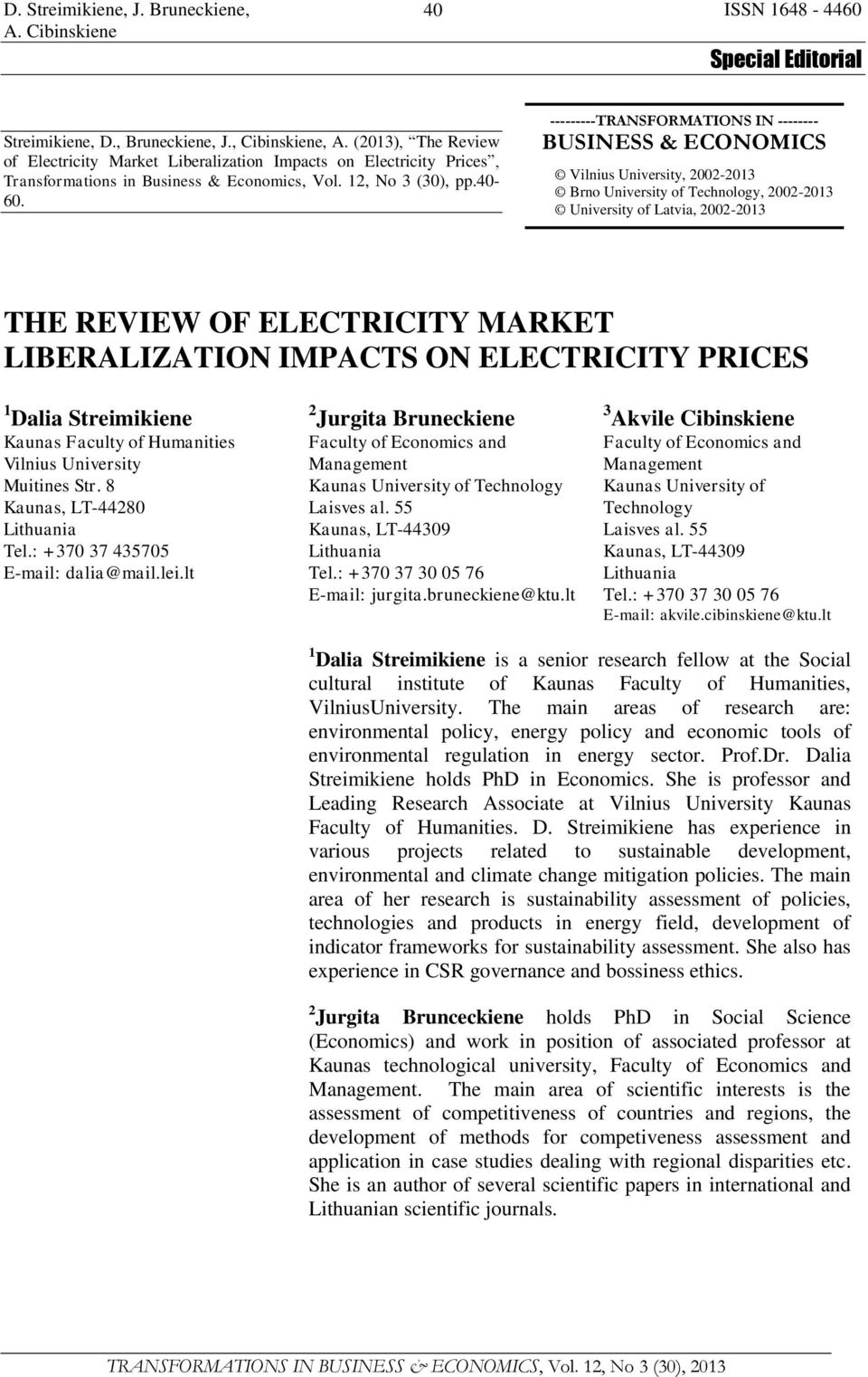 ---------TRANSFORMATIONS IN -------- BUSINESS & ECONOMICS Vilnius University, 2002-2013 Brno University of Technology, 2002-2013 University of Latvia, 2002-2013 THE REVIEW OF ELECTRICITY MARKET