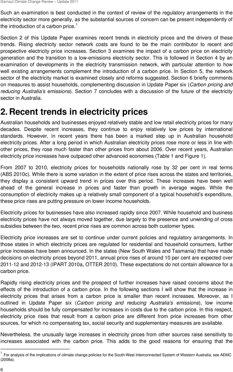 Rising electricity sector network costs are found to be the main contributor to recent and prospective electricity price increases.