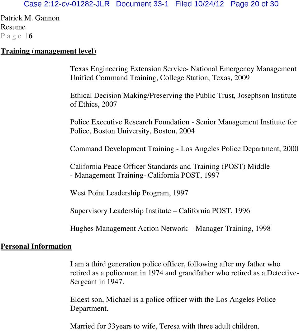 Ethical Decision Making/Preserving the Public Trust, Josephson Institute of Ethics, 2007 Police Executive Research Foundation - Senior Management Institute for Police, Boston University, Boston, 2004