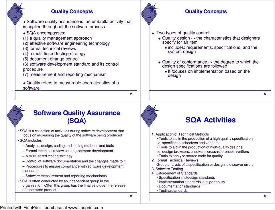 reporting mechanism Quality Concepts Two types of quality control: Quality design -> the characteristics that designers specify for an item includes: requirements, specifications, and the system