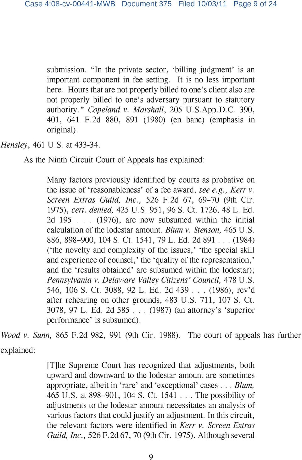 2d 880, 891 (1980) (en banc) (emphasis in original). Hensley, 461 U.S. at 433-34.