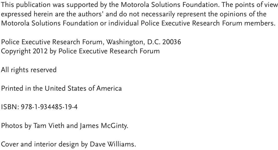 Foundation or individual Police Executive Research Forum members. Police Executive Research Forum, Washington, D.C.