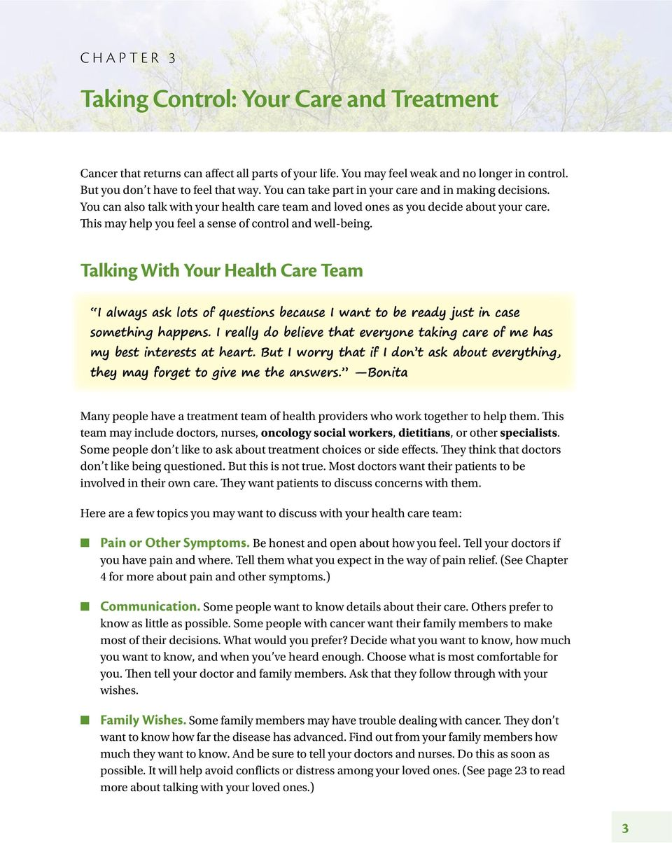 This may help you feel a sense of control and well-being. Talking With Your Health Care Team I always ask lots of questions because I want to be ready just in case something happens.
