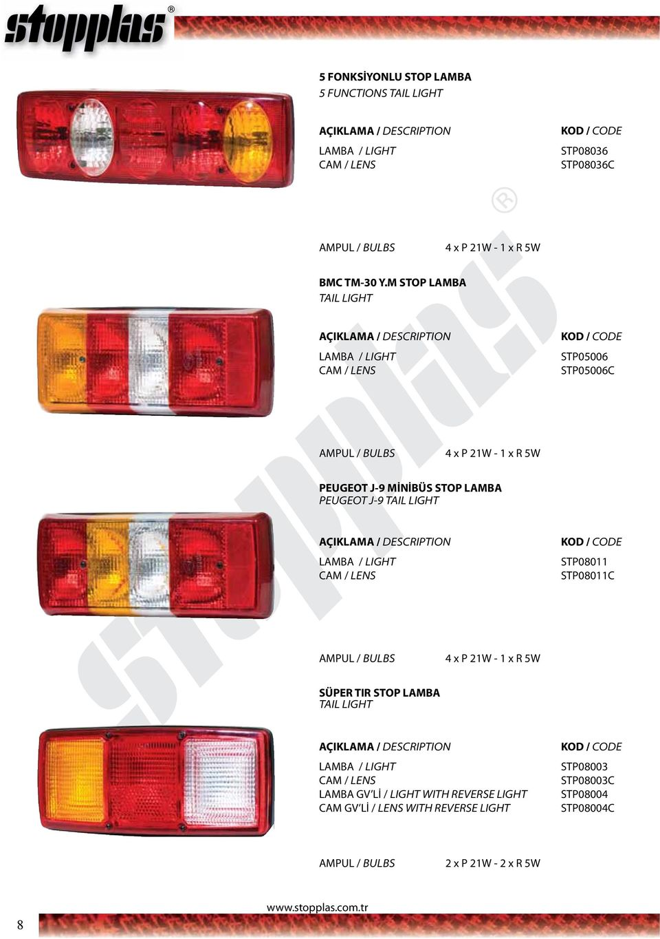 TAIL LIGHT STP08011 STP08011C S 4 x P 21W - 1 x R 5W SÜPER TIR STOP LAMBA TAIL LIGHT LAMBA GV Lİ / LIGHT