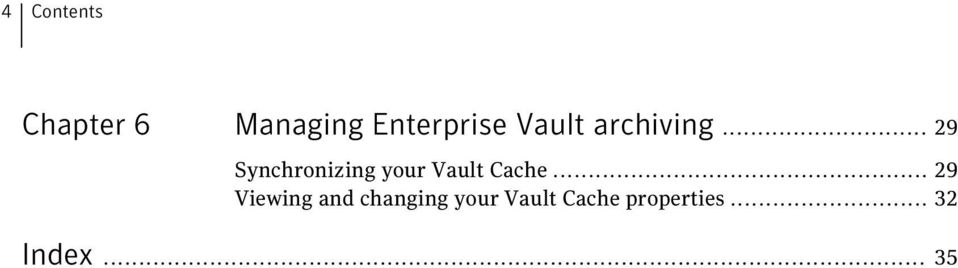 .. 29 Synchronizing your Vault Cache.