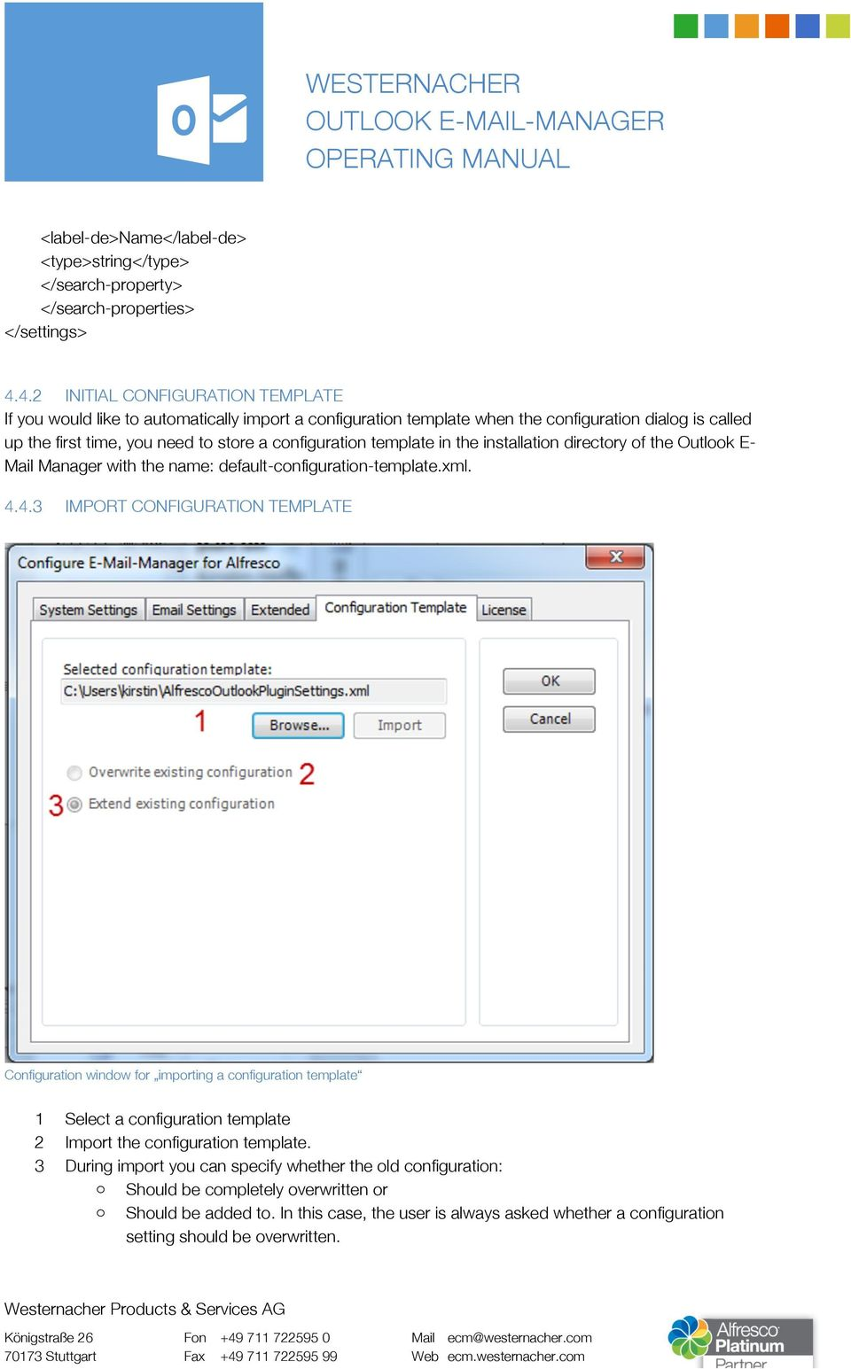 template in the installation directory of the Outlook E- Mail Manager with the name: default-configuration-template.xml. 4.
