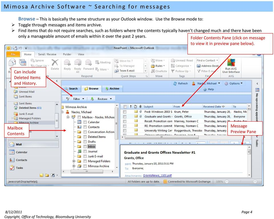 Find items that do not require searches, such as folders where the contents typically haven t changed much and there have