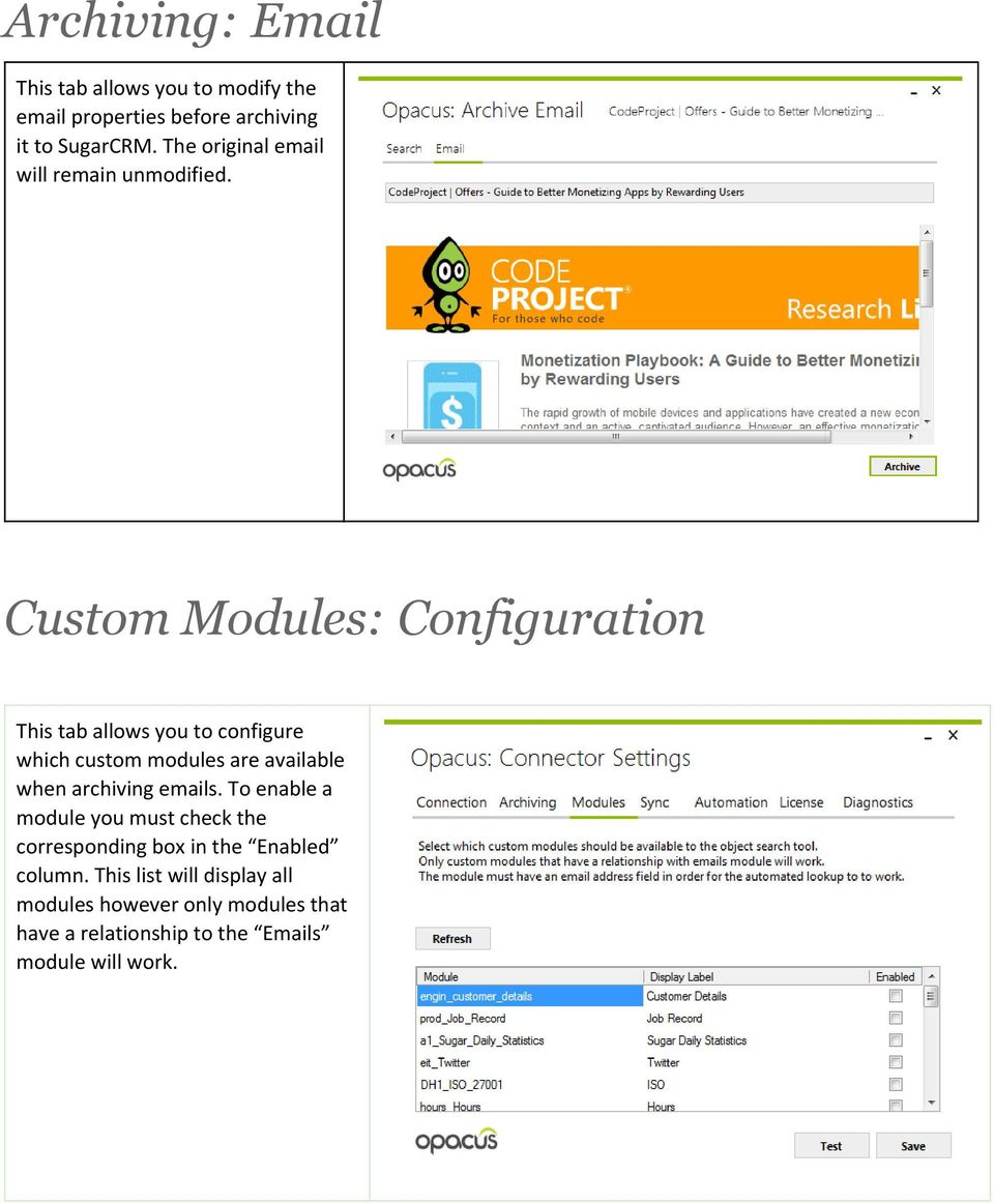 Custom Modules: Configuration This tab allows you to configure which custom modules are available when archiving