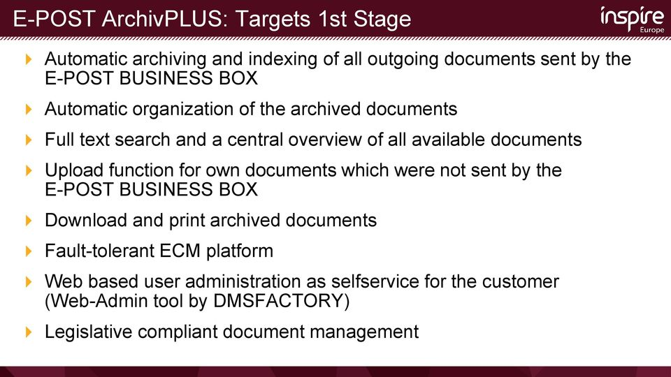 for own documents which were not sent by the E-POST BUSINESS BOX Download and print archived documents Fault-tolerant ECM platform