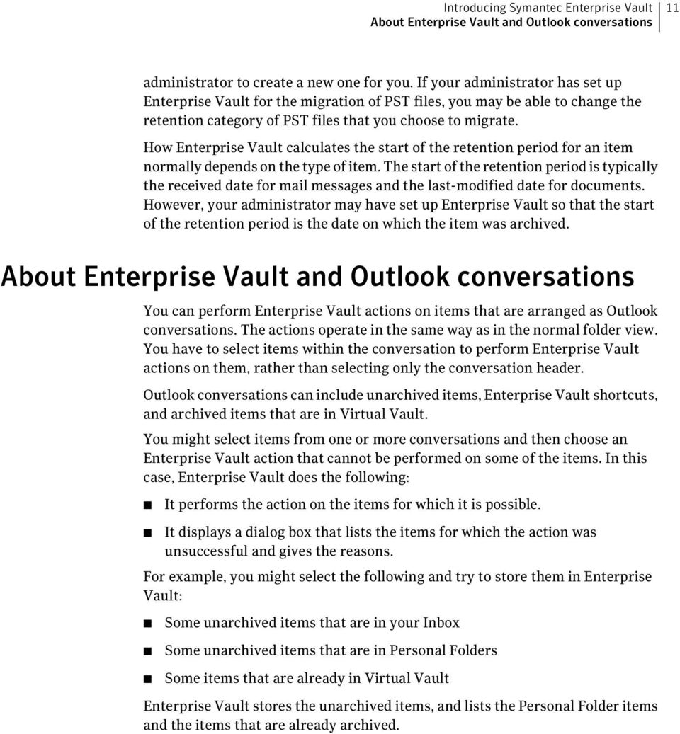How Enterprise Vault calculates the start of the retention period for an item normally depends on the type of item.